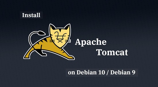 How To Install Apache Tomcat on Debian 10 / Debian 9