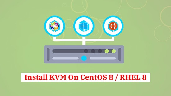 How To Install KVM on CentOS 8 / RHEL 8