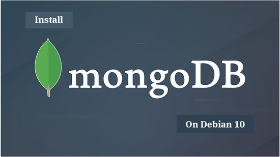 How To Install MongoDB 4.4 / 4.2 / 4.0 on Debian 10