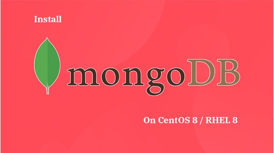 How To Install MongoDB On CentOS 8 / RHEL 8