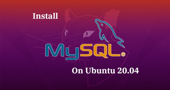 How To Install MySQL 8.0 on Ubuntu 20.04