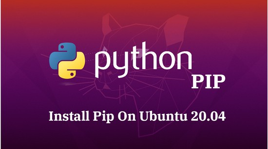 How To Install Pip On Ubuntu 20.04
