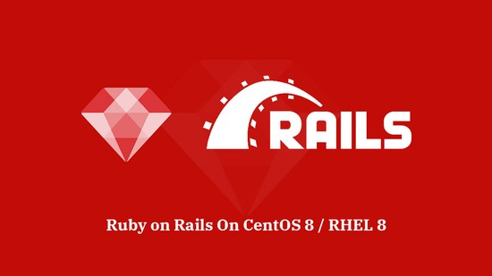 How to Install Ruby on Rails on CentOS 8 / RHEL 8