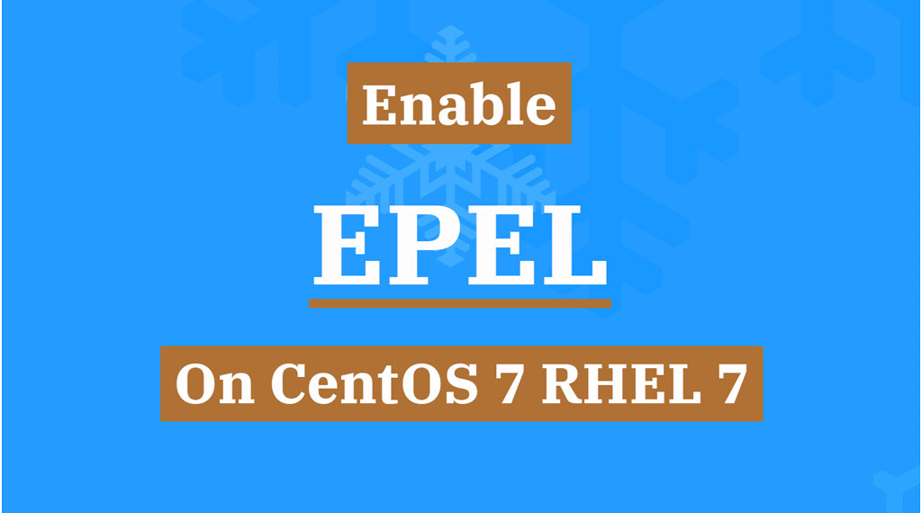 Enable EPEL Repository On CentOS 7