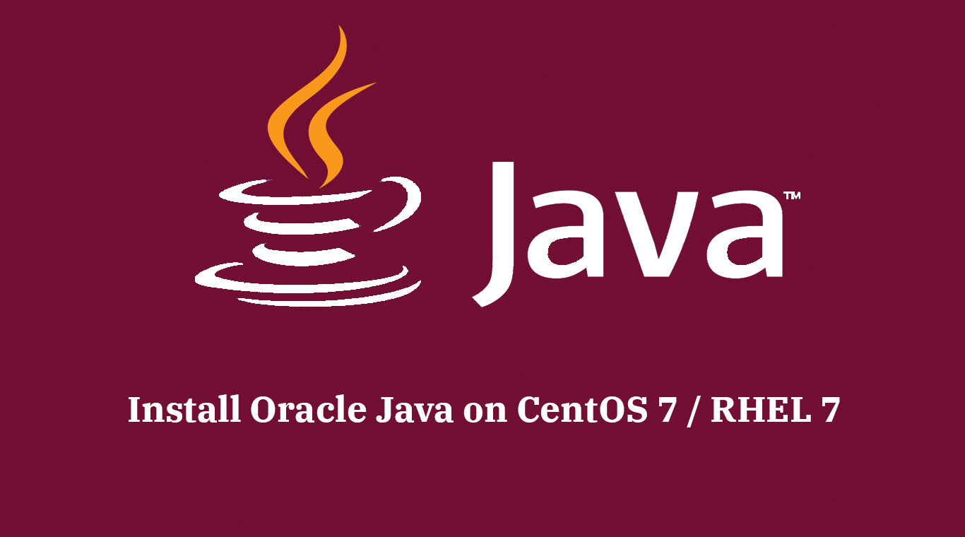 How To Install Oracle Java JDK 12 / 11 / 8 on CentOS 7 / RHEL 7