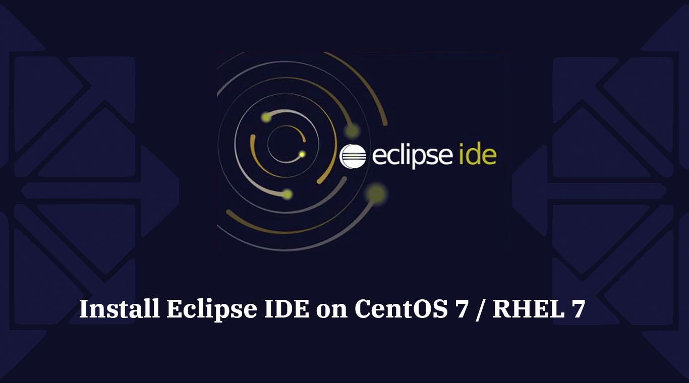 How To Install Eclipse IDE on CentOS 7 / RHEL 7 -