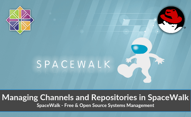 Managing Channels and Repositories in Spacewalk - CentOS 7 / RHEL 7