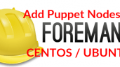 How to Add Puppet Nodes to Foreman – CentOS 7 / Ubuntu 14.04
