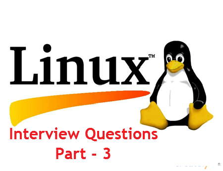 Linux Interview Questions and Answers – Part 3