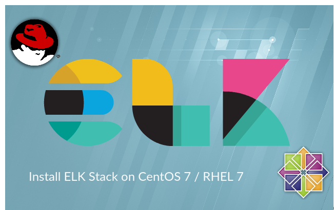 Updated: Install Elasticsearch, Logstash, and Kibana (ELK Stack) on CentOS 7 / RHEL 7