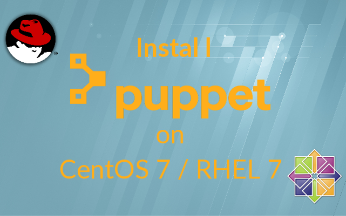Install Puppet 4.x On CentOS 7