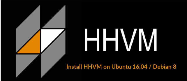 HHVM Explained – Install HHVM on Ubuntu 16.04 / Debian 8