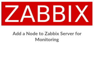 Add a Client Node to Zabbix Server for Monitoring