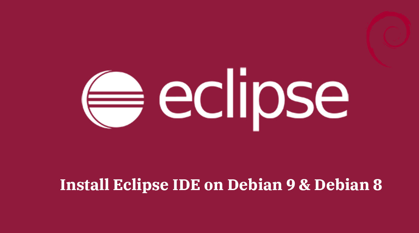 How to Install Eclipse IDE on Debian 9 / Ubuntu 16 04 / LinuxMint