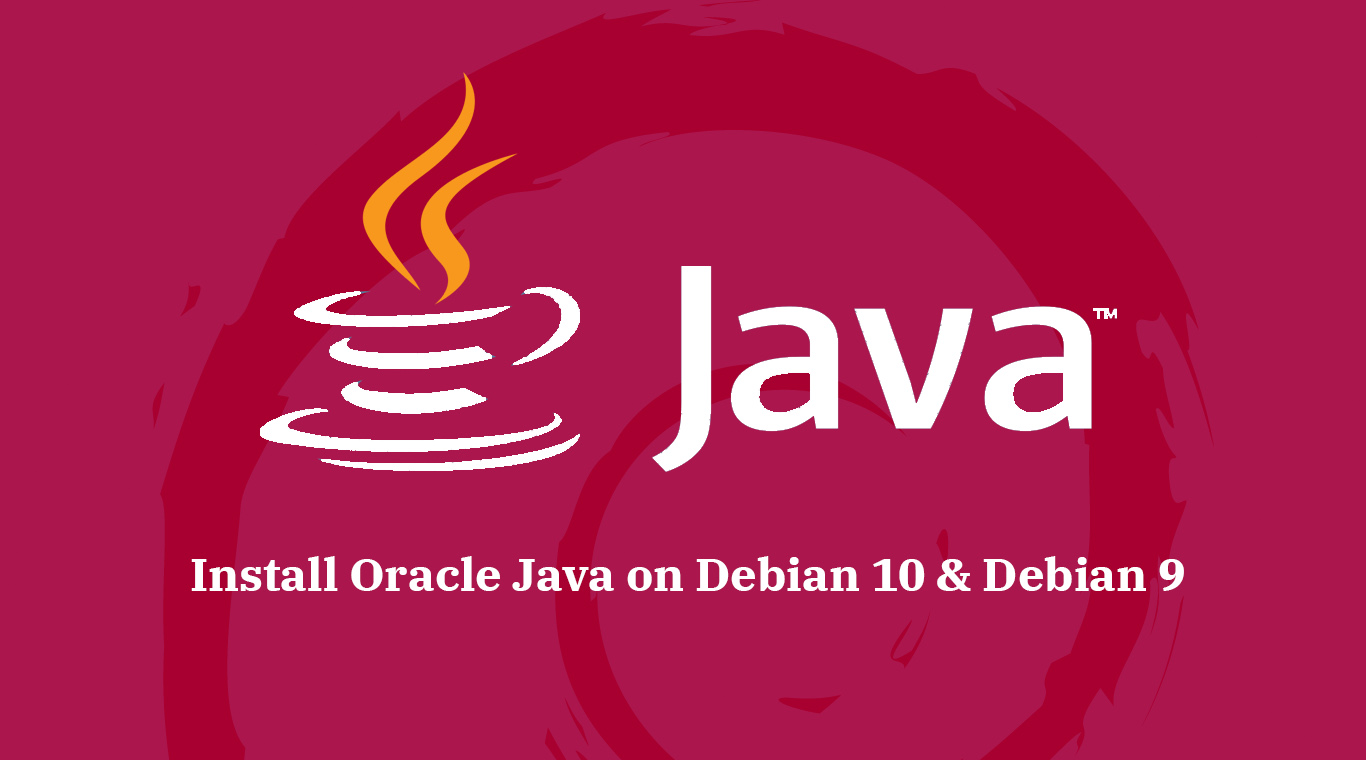 How To Install Oracle Java JDK 12 / 11 / 8 on Debian 10
