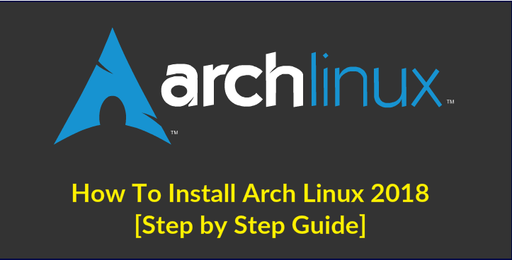 How To Install Arch Linux Latest Version [Step by Step Guide]