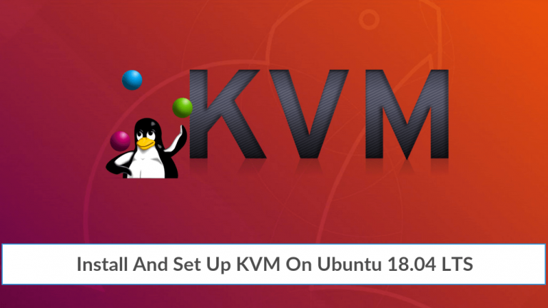 Install And Set Up KVM On Ubuntu 18.04 LTS