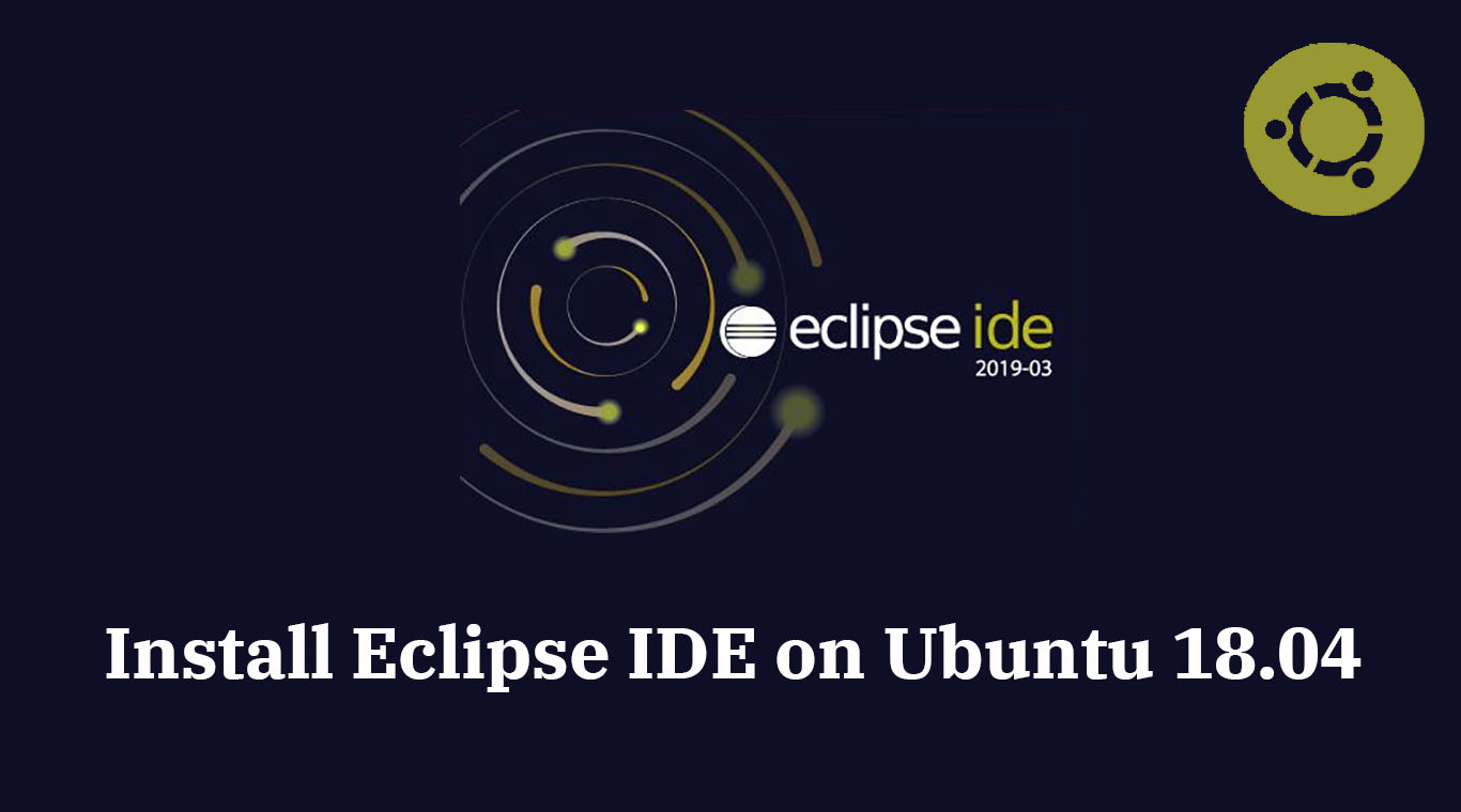 How To Install Eclipse IDE on Ubuntu 18 04 LTS / Ubuntu 17 10