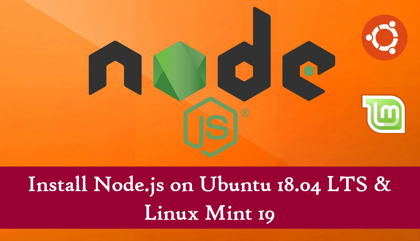 How To Install Node js on Ubuntu 18 04 LTS & Linux Mint 19