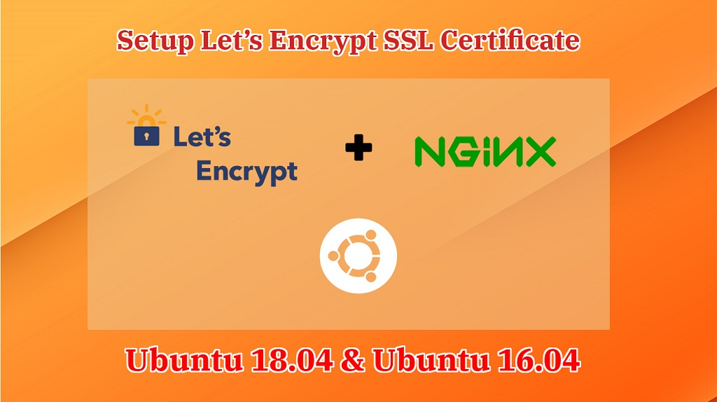 Setup Let's Encrypt SSL Certificate With Nginx on Ubuntu 18 04