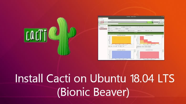 How to Install Cacti on Ubuntu 18 04 LTS (Bionic Beaver)