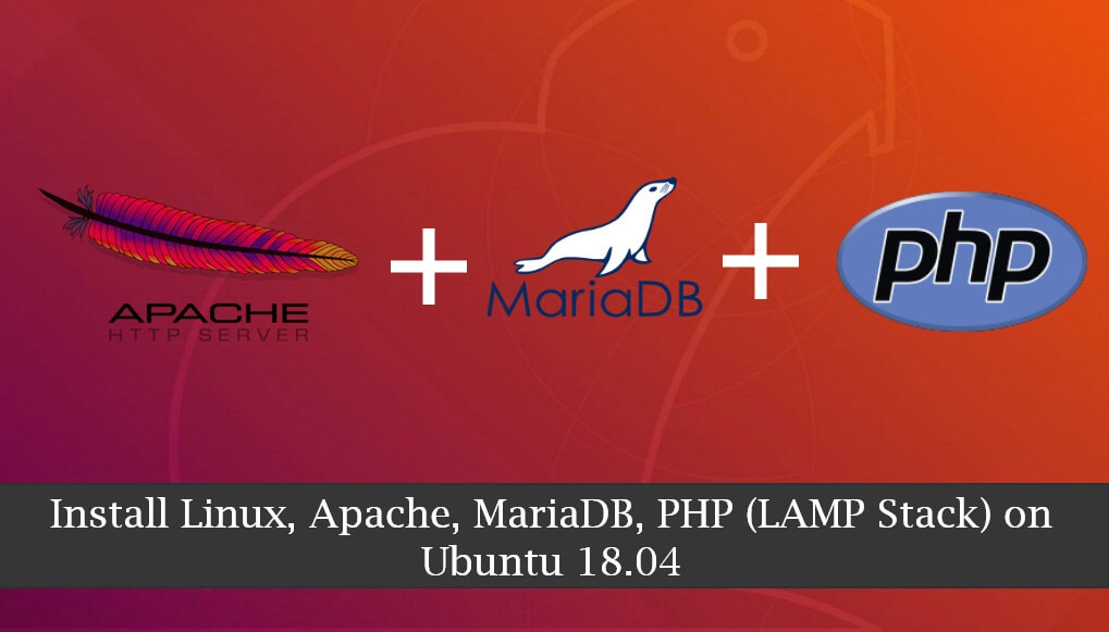 How To Install Linux, Apache, MariaDB, PHP (LAMP Stack) on