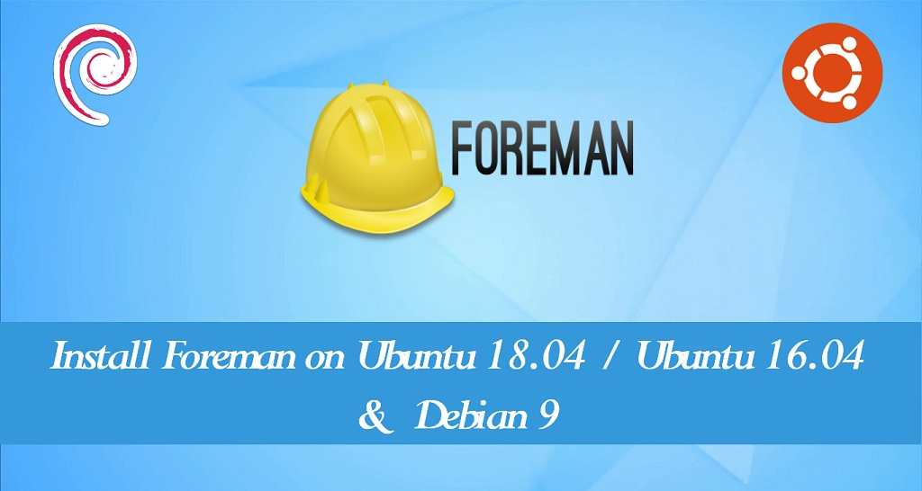 How To Install Foreman on Ubuntu 18 04 / Ubuntu 16 04 & Debian 9