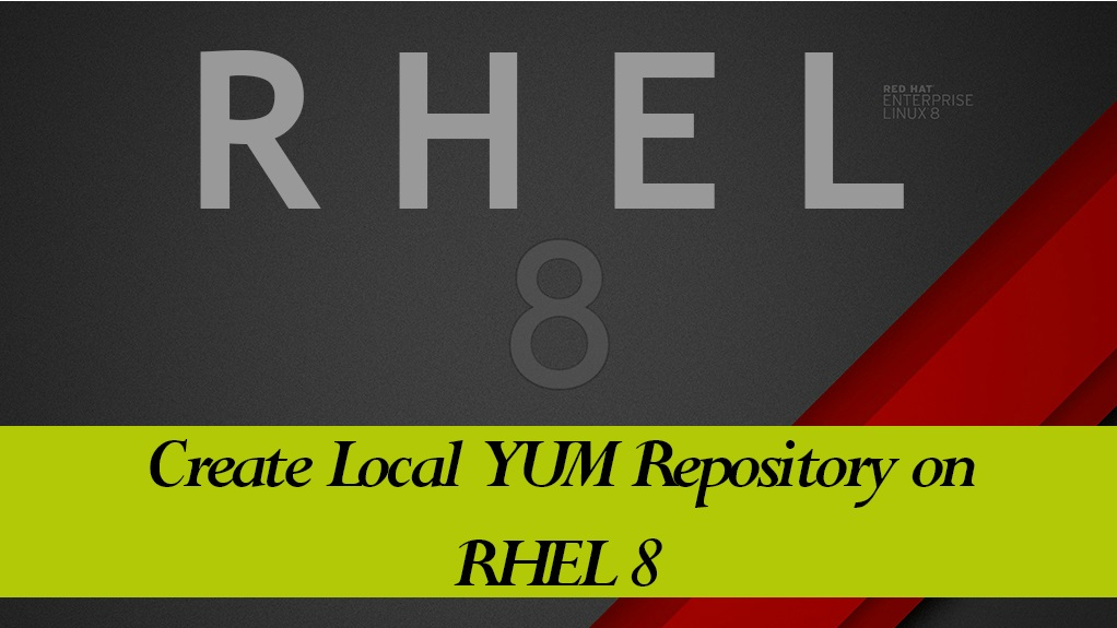 How To Create Local YUM Repository on RHEL 8 using DVD