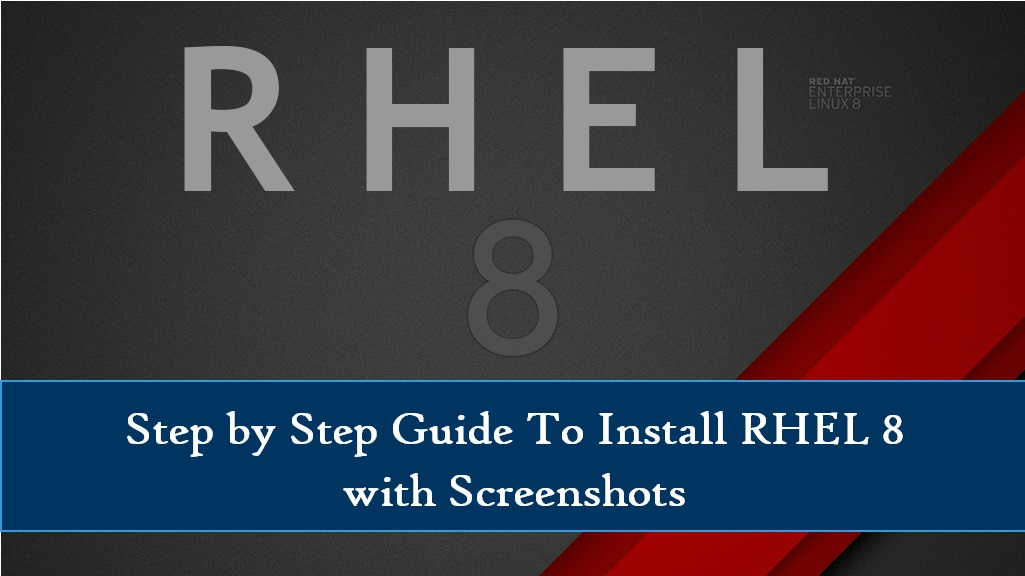 RHEL 8 Released - Step by Step Guide To Install RHEL 8