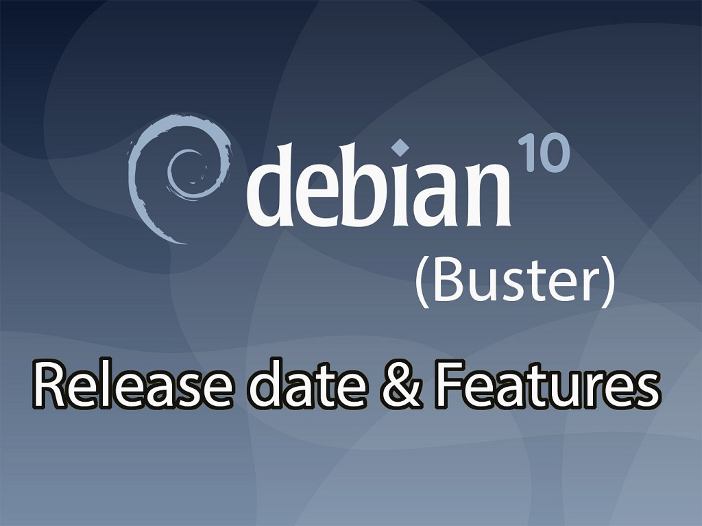 Debian 10 (Buster) Released - New Features - Debian