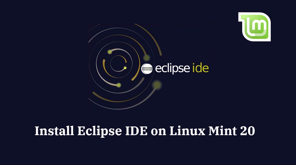 Install Eclipse IDE on Linux Mint 20