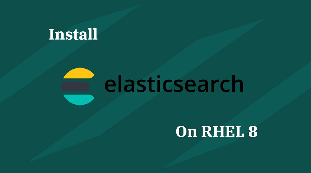 How To Install Elasticsearch on RHEL 8 - Centos/Redhat