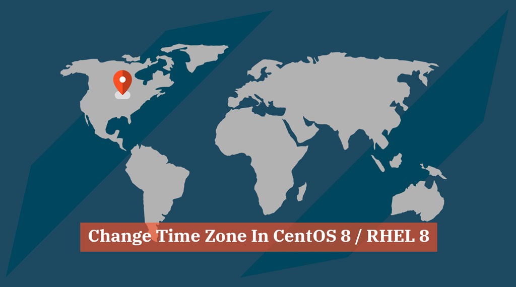 Change Time Zone in CentOS 8